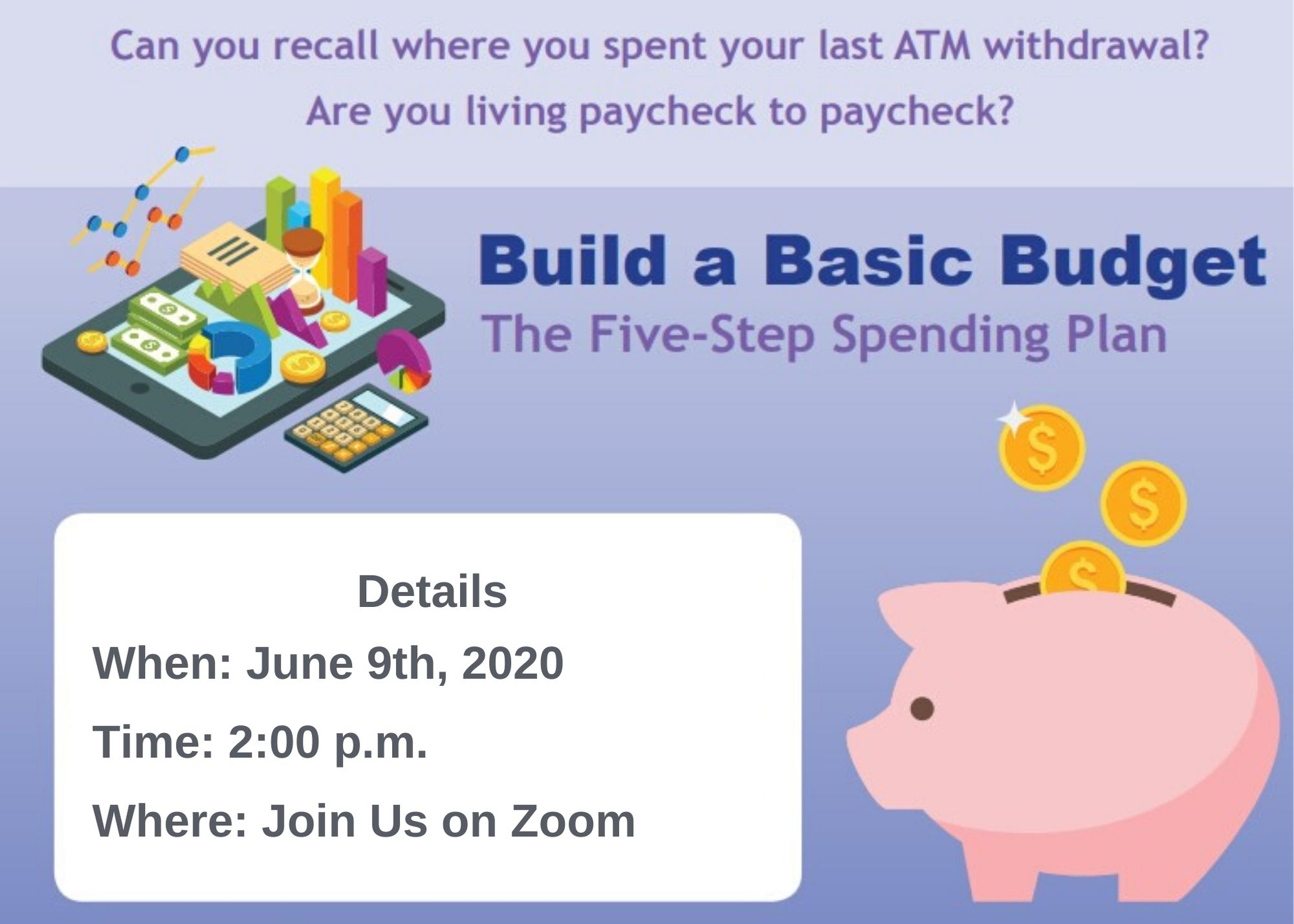 And advertisement for the Build a Basic Budget Event. Includes a budgeting tablet and a piggy bank